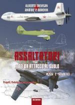 65785 - Trevisan-Borovik, A.-A.P. - Assaltatori ed aerei da attacco al suolo russi e sovietici. Progetti, prototipi ed aerei operativi
