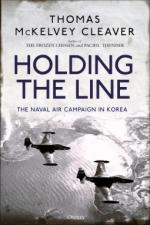 65787 - McKelvey Cleaver, T. - Holding the Line. The Naval Air Campaign in Korea