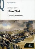 65804 - De Ninno, F. - Piero Pieri. Il pensiero e lo storico militare