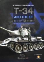 65808 - Levy-Mass, M.-M. - T-34 and the IDF. The untold story. Captured vehicles in IDF service Vol 1
