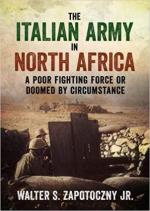65841 - Zapotoczny, W.S. Jr - Italian Army in North Africa. A Poor Fighting Force or Doomed by Circumstances (The)
