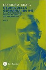65849 - Craig, G.A. - Storia della Germania 1866-1945 Vol 2: Dalla rivoluzione fallita al crollo del Terzo Reich