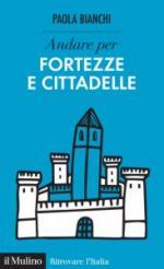 65874 - Bianchi, P. - Andare per fortezze e cittadelle