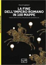 65887 - Inglebert, H. - Fine dell'Impero romano in 100 mappe (La)