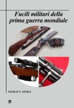 65891 - Sinha, P.N. - Fucili militari della Prima Guerra Mondiale