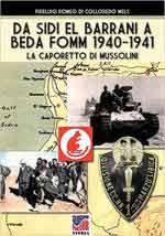 65899 - Romeo di Colloredo Mels, P. - Da Sidi El Barrani a Beda Fomm 1940-1941. La Caporetto di Mussolini