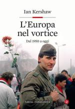 65915 - Kershaw, I. - Europa nel vortice dal 1950 ad oggi (L')