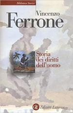 65919 - Ferrone, V. - Storia dei diritti dell'uomo. L'Illuminismo e la costruzione del linguaggio politico dei moderni