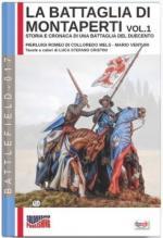 65936 - Romeo di Colloredo Mels-Venturi-Cristini, P.-M.-L.S. - Battaglia di Montaperti Vol 1. Storia e cronaca di una battaglia del Duecento (La)