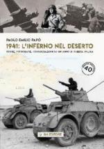 65947 - Papo', P.E. - 1941 l'inferno nel deserto. Storie, fotografie, considerazioni su un anno di guerra in Libia