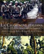 65957 - Cappellano-Di Martino-Gaspari, F.-B.-P. - Champagne italiana. Arditi e Curzio Malaparte in Francia (La)