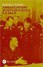 65977 - Rahn, R. - Ambasciatore di Hitler a Vichy e a Salo'