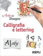 65998 - AAVV,  - Calligrafia e lettering. L'arte del disegno (L')