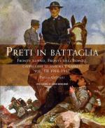 65999 - Gaspari, P. - Preti in battaglia Vol 3. 1916-1917. Fronte alpino, fronte dell'Isonzo, Cappellani di Marina e caduti