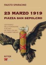 66025 - Sparacino, F. - 23 marzo 1919. Piazza San Sepolcro. Centenario della fondazione a Milano dei Fasci Italiani di Combattimento