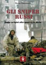 66039 - Giammetta, R. - Sniper Russi. Dalle origini alla guerra in Siria (Gli)