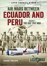 66080 - Tincopa, A. - Air Wars Between Ecuador and Peru Vol 1. The July 1941 War