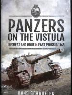 66153 - Schaeufler, H. - Panzers on the Vistula. Retreat and rout on the East Prussia 1945