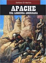 66176 - Di Marino, S. - Apache. Una leggenda americana