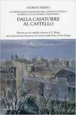 66185 - Eremo, G. - Dalla casatorre al castello. Le fortificazioni medioevali nel contesto storico, giuridico ed economico piacentino