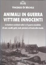 66194 - Di Michele, V. - Animali in guerra. Vittime innocenti