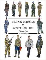 66205 - Kidd, R.S. - Military Uniforms in Europe 1900-2000 Vol 2