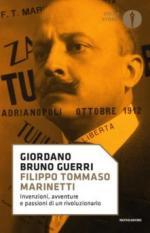 66230 - Guerri, G.B. - Filippo Tommaso Marinetti. Invenzioni, avventure e passioni di un rivoluzionario