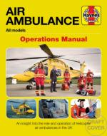 66237 - Robinson, C. - Air Ambulance Operations Manual. All Models. An Insight into the Role and Operation of Helicopter Air Ambulances in the Uk