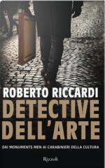 66238 - Riccardi, R. - Detective dell'Arte. Dai Monuments Men ai Carabinieri della Cultura