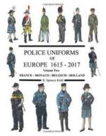 66272 - Kidd, R.S. - Police Uniforms of Europe 1615- 015 Volume 2