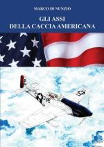 66285 - Di Nunzio, M. - Assi della caccia americana (Gli)
