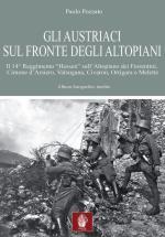 66354 - Oeller, A. - Austriaci sul fronte degli Altopiani. Il 14esimo Reggimento 'Hessen' sull'altopiano dei Fiorentini (Gli)