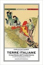 66368 - Cattaneo, C. - Terre italiane. Il manifesto dell'Irredentismo