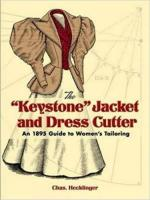 66463 - Hecklinger, C. - 'Keystone' Jacket and Dress Cutter. An 1895 Guide to Women's Tailoring (The)