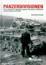 66495 - Recio Cadorna, R. - Panzerdivisionen. History, Organization, Armament and Uniforms of the Armoured Divisions of the Wehrmacht 1935-1945