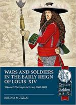 66613 - Mugnai, B. - War and Soldiers in the Early Reign of Louis XIV Vol 2. The Imperial Army 1660-1689