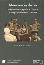 66642 - Fontana, N. cur - Memorie in Divisa. Ufficiali austro-ungarici in Trentino al tempo di Francesco Giuseppe