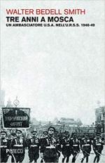 66648 - Bedell Smith, W. - Tre anni a Mosca. Un ambasciatore USA nell'URSS 1946-49