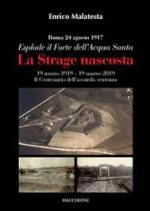 66685 - Malatesta, E. - Strage nascosta. Roma 24 agosto 1917 Esplode il Forte dell'Acqua Santa (La)