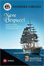 66802 - Lorusso, E. - Nave Vespucci. Diario di bordo (radiofonico) dalla Signora dei Mari