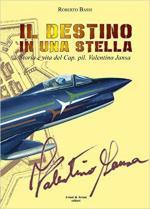 66915 - Bassi, R. - Destino in una stella. Storia e vita del Cap. pil. Valentino Jansa (Il)