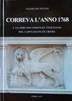 66979 - Poloni, V. - Correva l'anno 1768. L'ultimo polverificio veneziano nel Capitanato di Crema