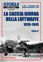 67008 - Galbiati, F. - Caccia Diurna della Luftwaffe 1939-1945 Parte 2 (La) - Storia Militare Dossier 46