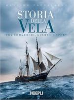 67015 - Pappalardo, M. - Storia della vela. Tra commercio, guerra e sport