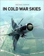 67074 - Napier, M. - In Cold War Skies. NATO and Soviet Air Power 1949-89