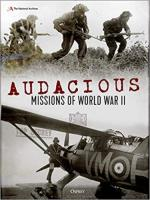 67076 - The National Archives,  - Audacious Missions of World War II. Daring Acts of Bravery Revealed Through Letters and Documents from the Time