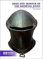 67097 - Capwell, T. - Arms and Armour of the Medieval Joust