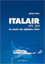 67178 - Piras, A. - Italair 1979-2019. La storia che abbiamo fatto