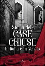 67209 - Basso, W. - Storia delle Case Chiuse in Italia e in Veneto