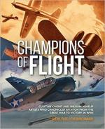 67218 - Fiegel-Hamady, S.-T. - Champions of Flight. Clayton Knight and William Heaslip Artists who chronicled aviation from the Great War to Victory in WWII